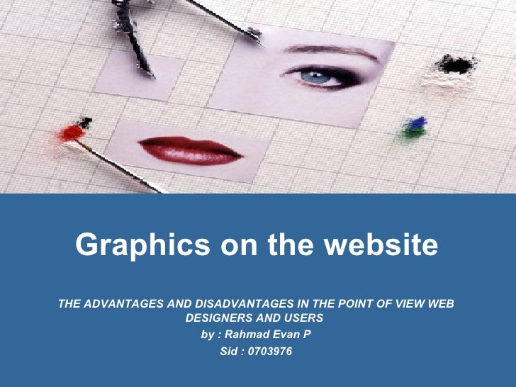 Graphics on the website THE  ADVANTAGES AND DISADVANTAGES IN THE POINT OF VIEW WEB DESIGNERS AND USERS   by : Rahmad Evan ...