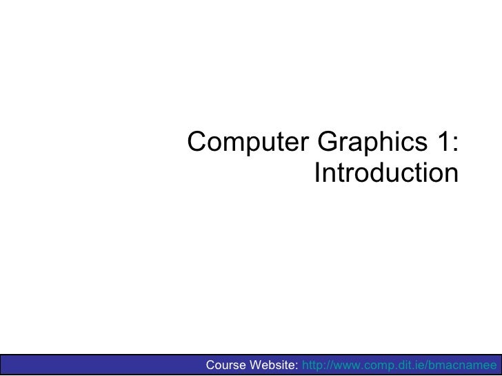 Computer Graphics 1: Introduction