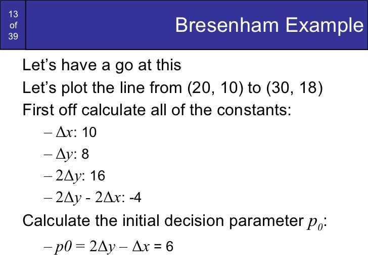 Bresenham Line Drawing Algorithm For Slope Less Than 1 : Graphics bresenham circlesandpolygons