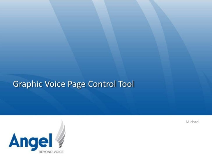 Graphic Voice Page Control Tool                                  Michael