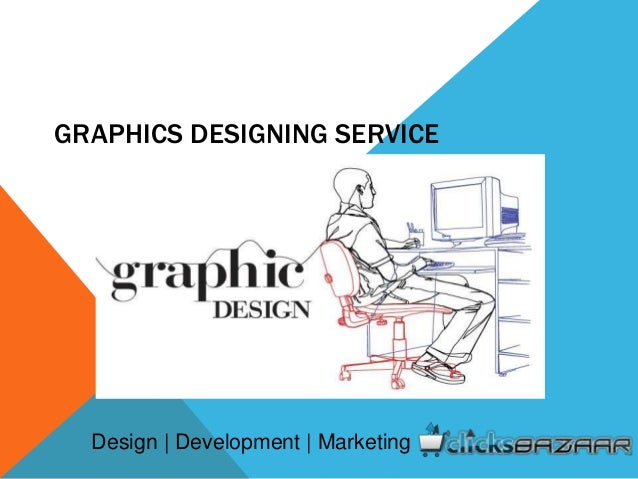 GRAPHICS DESIGNING SERVICE Design | Development | Marketing