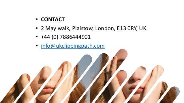 • CONTACT • 2 May walk, Plaistow, London, E13 0RY, UK • +44 (0) 7886444901 • info@ukclippingpath.com