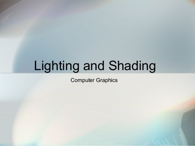 Lighting and Shading Computer Graphics
