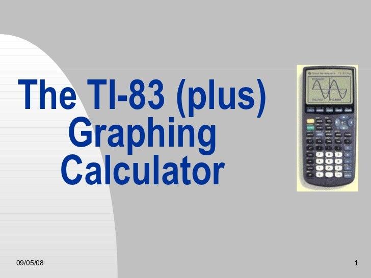 The TI-83 (plus) Graphing Calculator