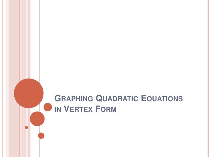 Graphing Quadratic Equations in Vertex Form<br />