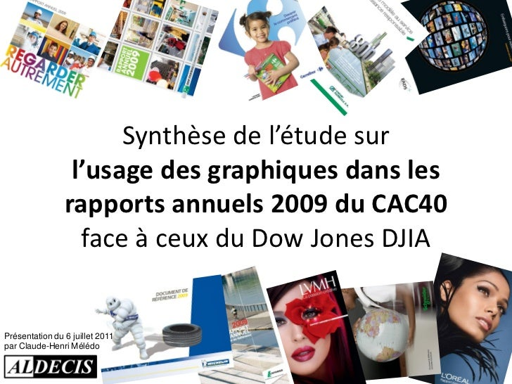 Synthèse de l'étude sur                 l'usage des graphiques dans les                rapports annuels 2009 du CAC40     ...