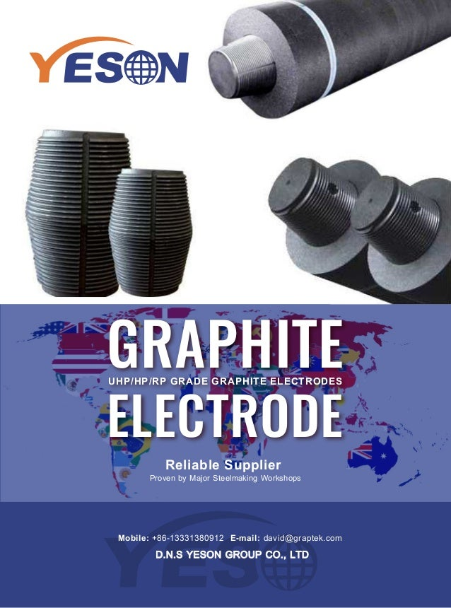 UHP/HP/RP GRADE GRAPHITE ELECTRODES GRAPHITE ELECTRODE Reliable Supplier Proven by Major Steelmaking Workshops Mobile: +86...