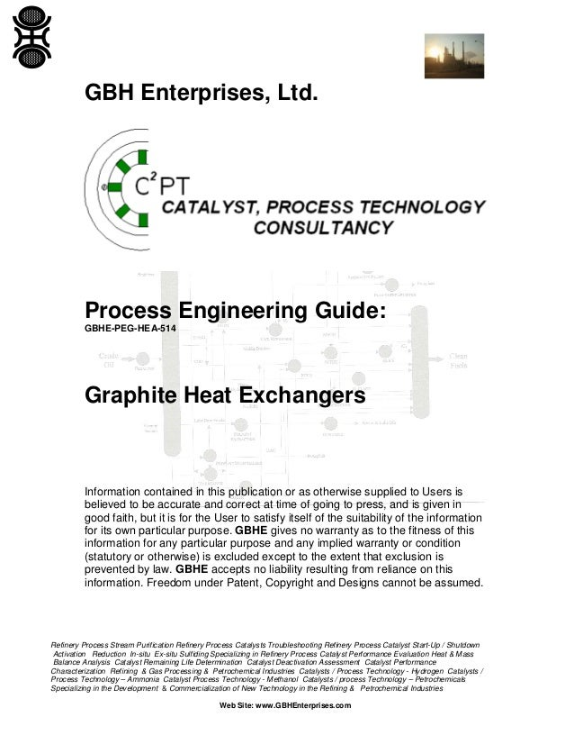 GBH Enterprises, Ltd.  Process Engineering Guide: GBHE-PEG-HEA-514  Graphite Heat Exchangers  Information contained in thi...