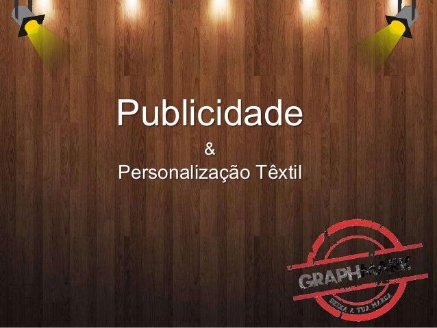 Publicidade & Personalização Têxtil