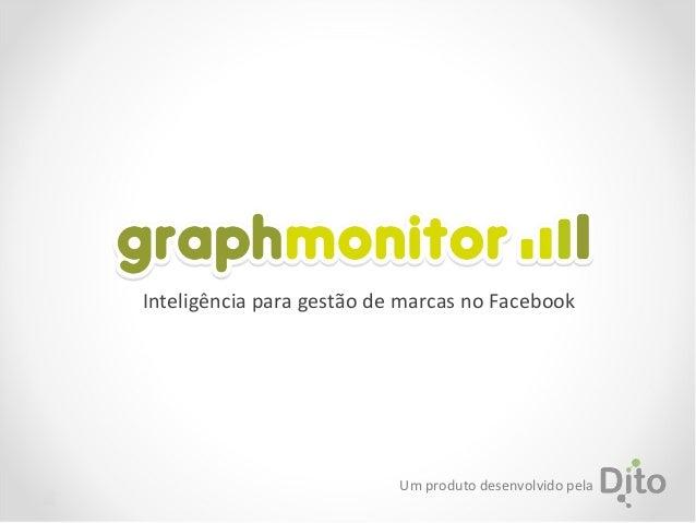 Inteligência para gestão de marcas no FacebookUm produto desenvolvido pela