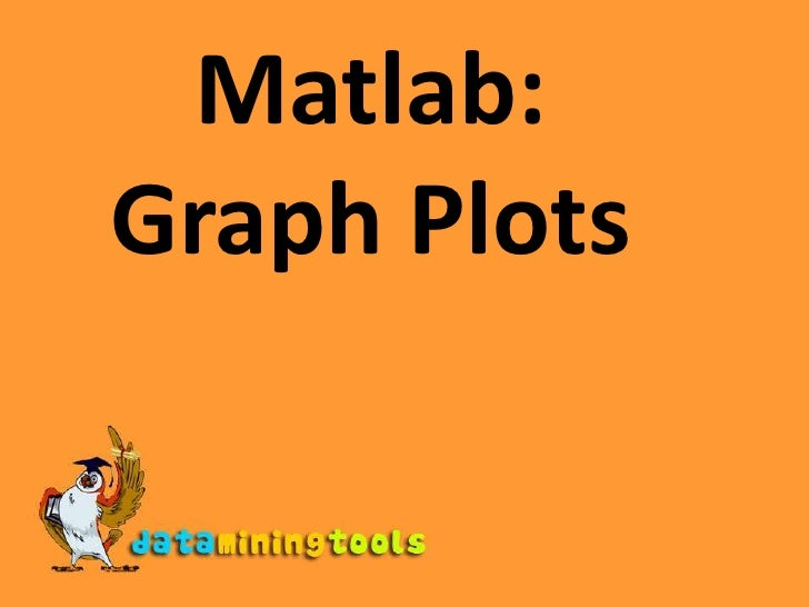 Matlab: Graph Plots<br />