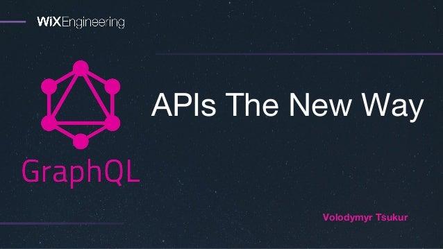 APIs The New Way Volodymyr Tsukur