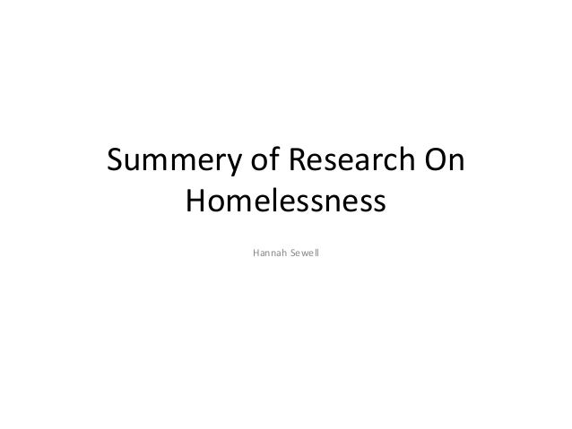 Summery of Research On Homelessness Hannah Sewell