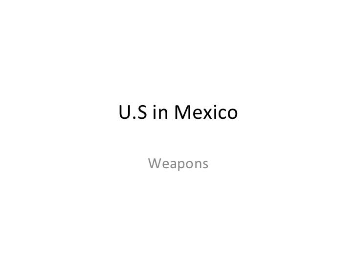 U.S in Mexico Weapons