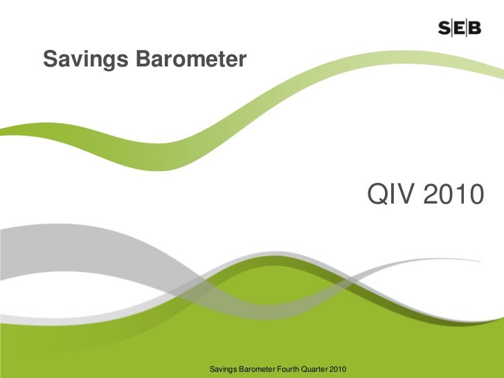 Savings Barometer                                                     QIV 2010             Savings Barometer Fourth Quarte...