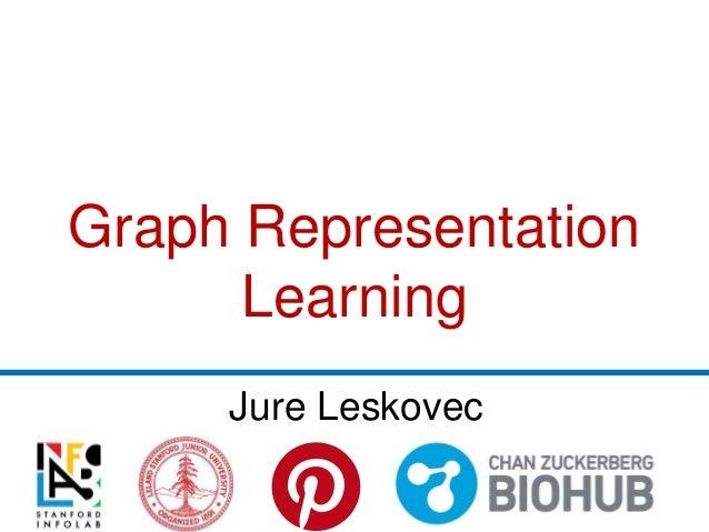 Graph Representation Learning Jure Leskovec
