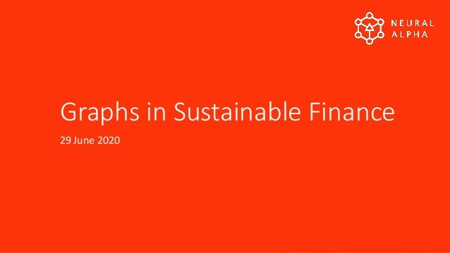 Graphs in Sustainable Finance 29 June 2020