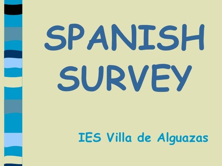 SPANISH SURVEY<br />IES Villa de Alguazas<br />