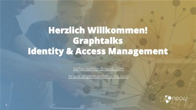 Herzlich Willkommen! Graphtalks Identity & Access Management 1 stefan.kolmar@neo4j.com bruno.ungermann@neo4j.com