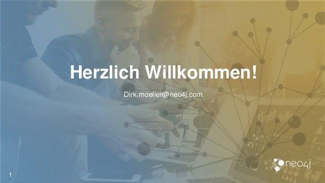 Herzlich Willkommen! 1 Dirk.moeller@neo4j.com