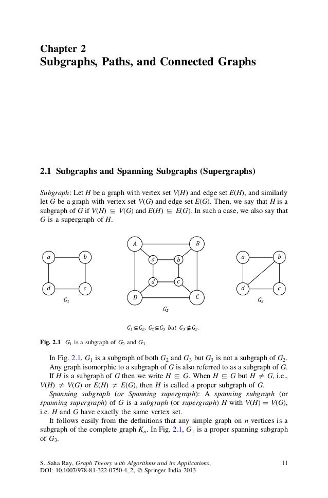 Chapter 2 Subgraphs, Paths, and Connected Graphs 2.1 Subgraphs and Spanning Subgraphs (Supergraphs) Subgraph: Let H be a g...