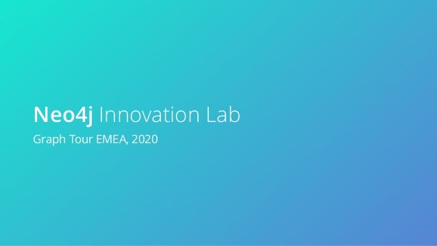 Neo4j Innovation Lab Graph Tour EMEA, 2020
