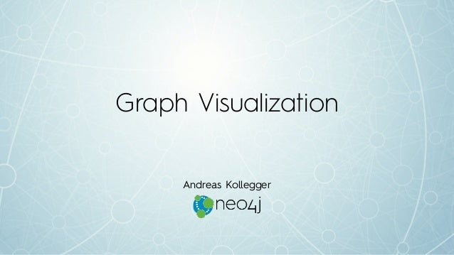 Graph Visualization Andreas Kollegger