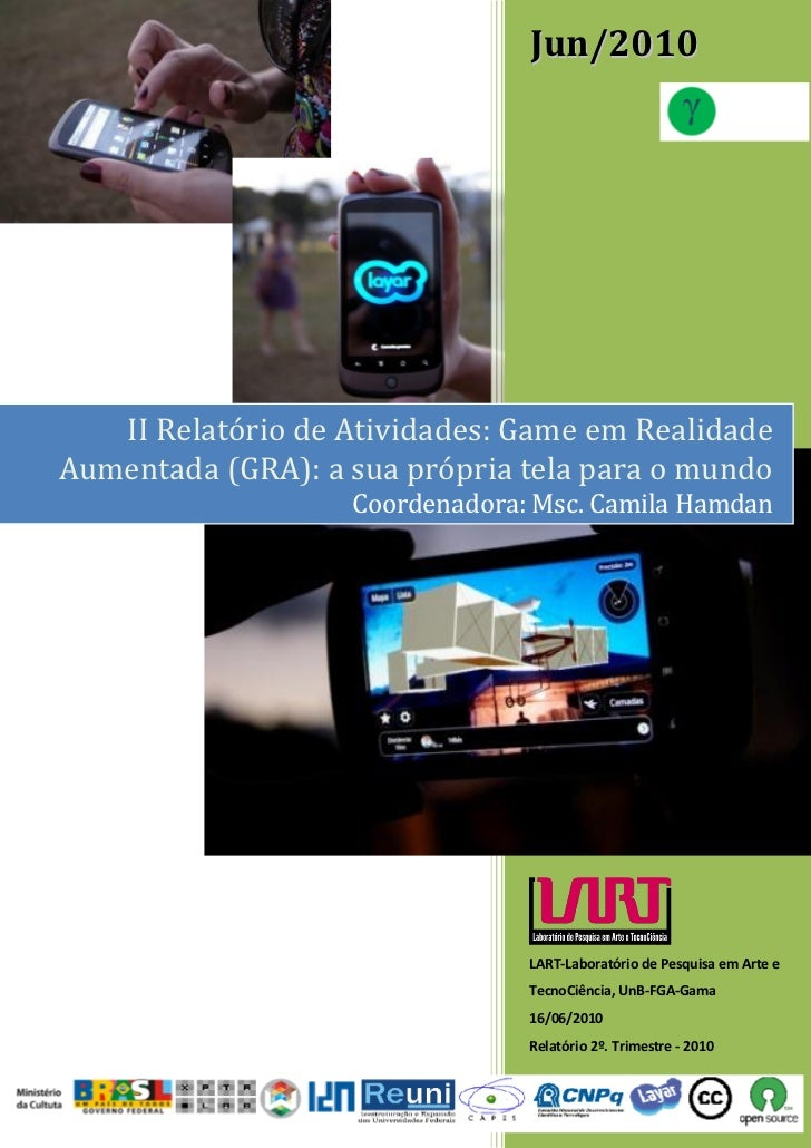 Jun/2010   II Relatório de Atividades: Game em RealidadeAumentada (GRA): a sua própria tela para o mundo                  ...