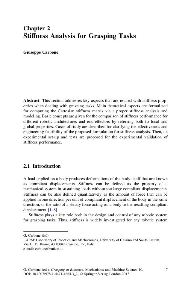 Chapter 2Stiffness Analysis for Grasping TasksGiuseppe CarboneAbstract This section addresses key aspects that are related...