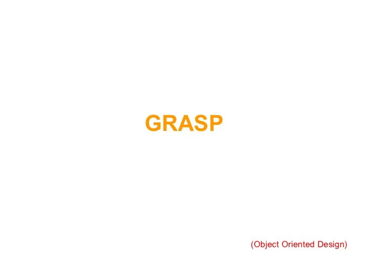 GRASP (Object Oriented Design)