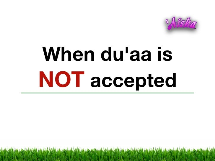 When duaa isNOT accepted
