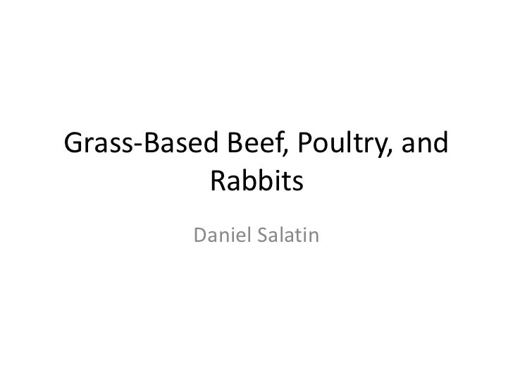 Grass-Based Beef, Poultry, and          Rabbits          Daniel Salatin