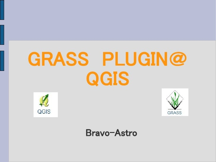GRASS PLUGIN@     QGIS    Bravo-Astro