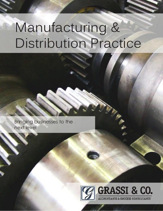 Manufacturing & Distribution Practice Bringing businesses to the next level
