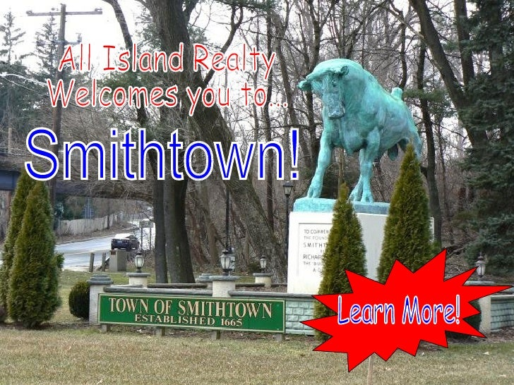 All Island Realty Welcomes you to... Smithtown! Learn More!