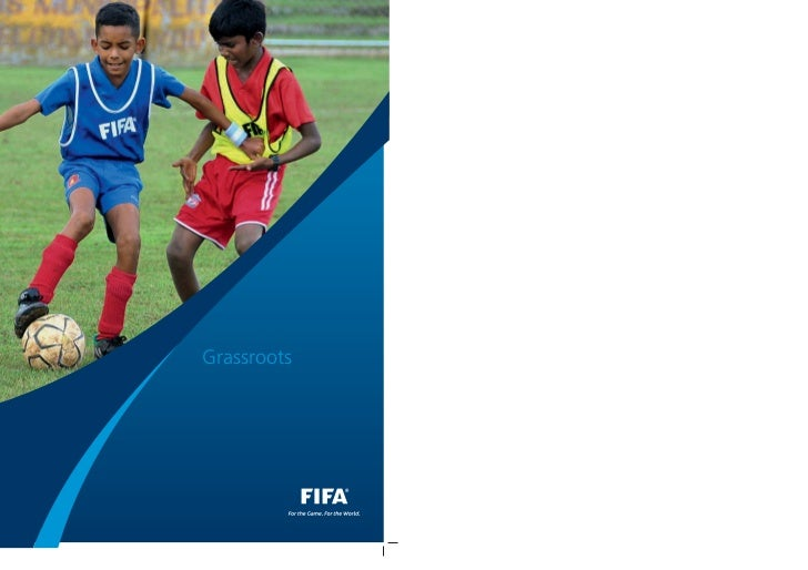 Grassroots                                                                  GrassrootsFédération Internationale de Footbal...