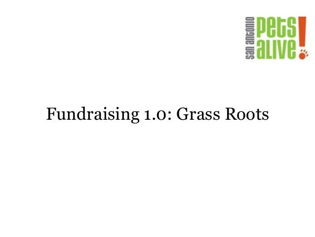 Fundraising 1.0: Grass Roots