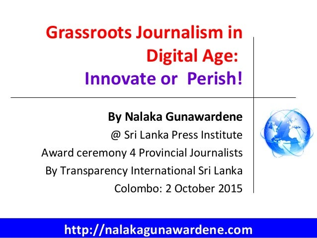 Grassroots Journalism in Digital Age: Innovate or Perish! By Nalaka Gunawardene @ Sri Lanka Press Institute Award ceremony...