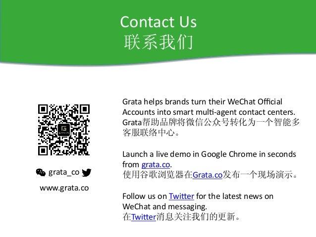 Contact  Us   联系我们   grata_co         www.grata.co   Grata  helps  brands  turn  their  WeChat ...