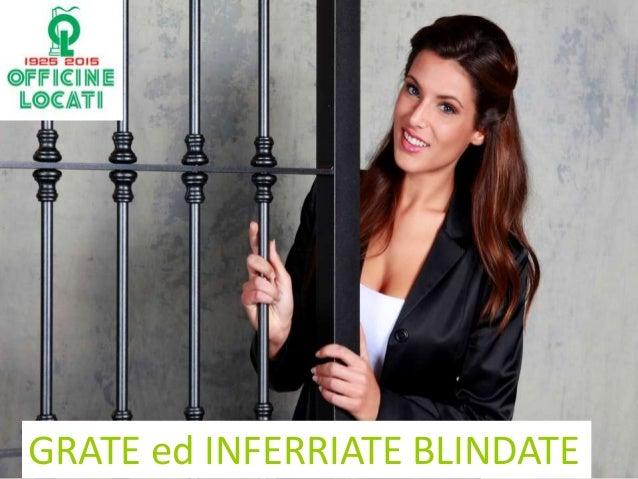 GRATE ed INFERRIATE BLINDATE