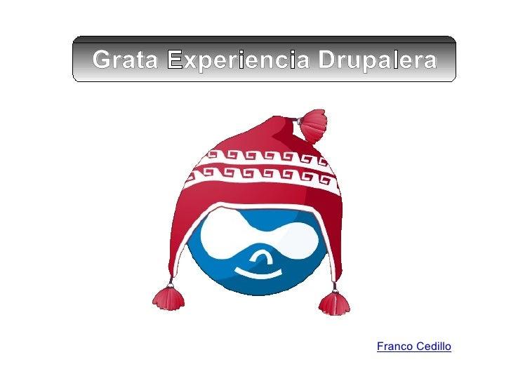 Franco Cedillo Grata Experiencia Drupalera