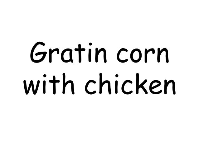 Gratin corn with chicken