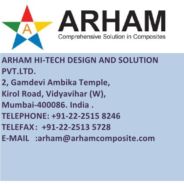 ARHAM HI-TECH DESIGN AND SOLUTIONPVT.LTD.2, Gamdevi Ambika Temple,Kirol Road, Vidyavihar (W),Mumbai-400086. India .TELEPHO...