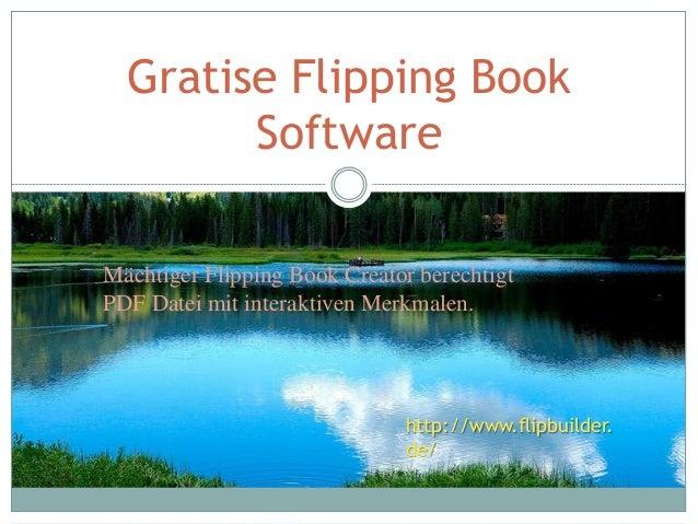 Gratise Flipping Book Software http://www.flipbuilder. de/ Mächtiger Flipping Book Creator berechtigt PDF Datei mit intera...