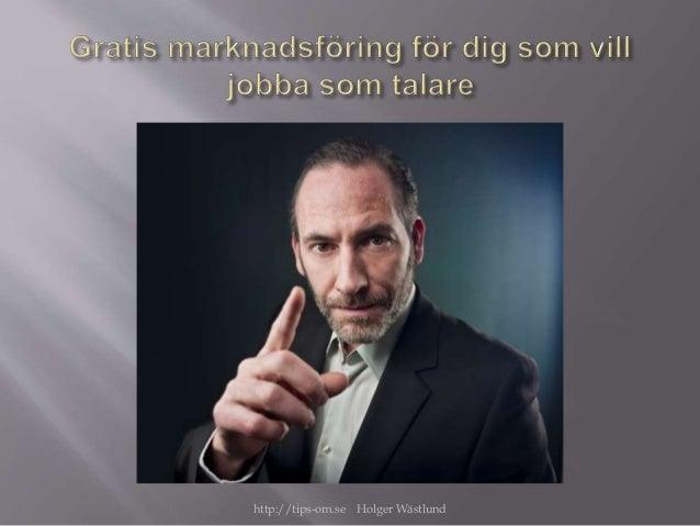 http://tips-om.se Holger Wästlund