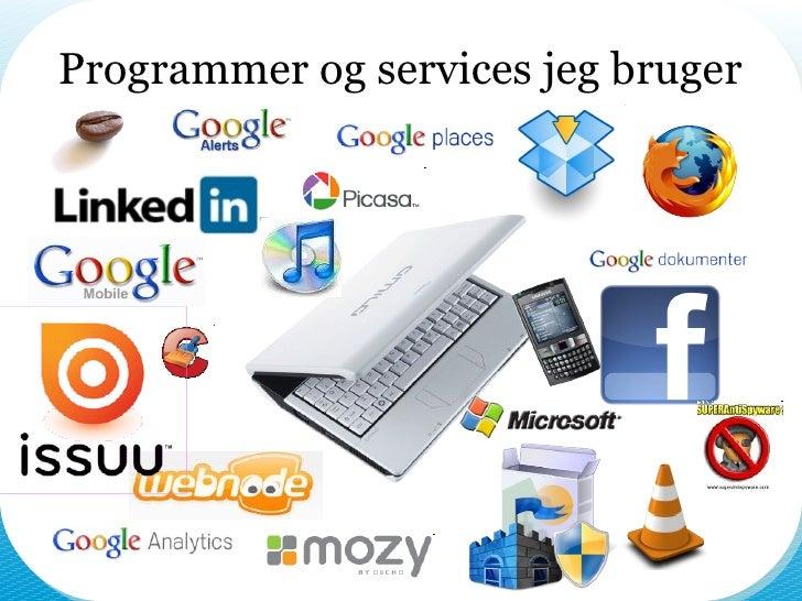 Programmer og services jeg bruger