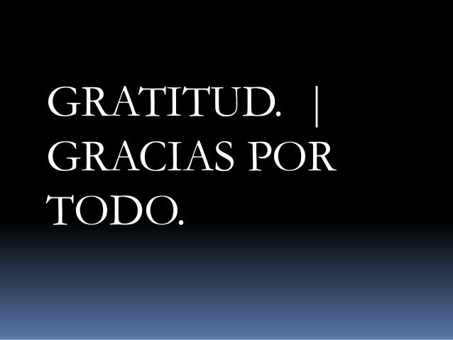 Gratitud Gracias Por Todo