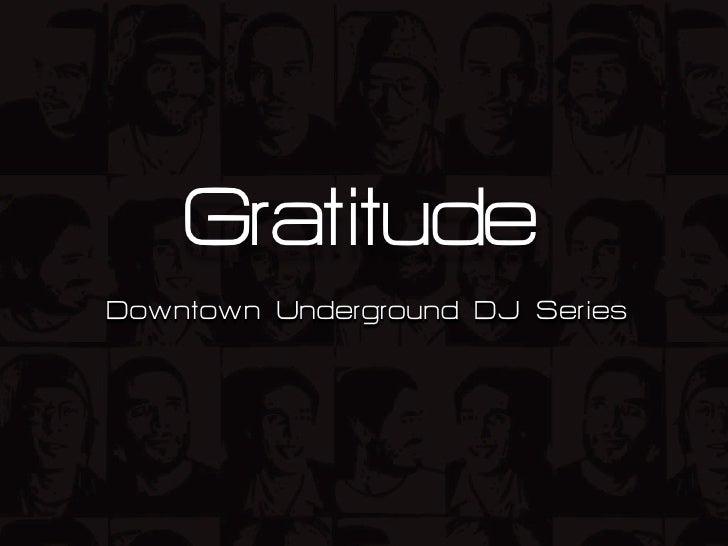 Gratitude Downtown Underground DJ Series
