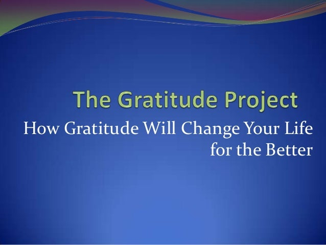 How Gratitude Will Change Your Life for the Better