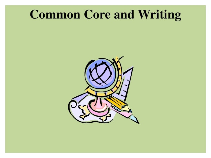Common Core and Writing